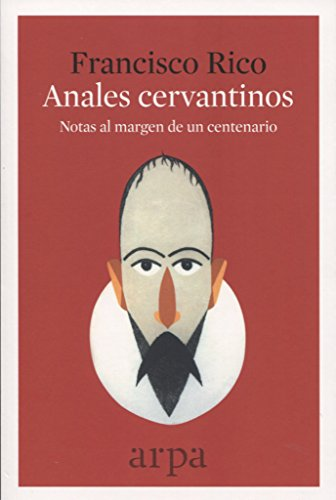 Anales cervantinos por Francisco Rico Manrique