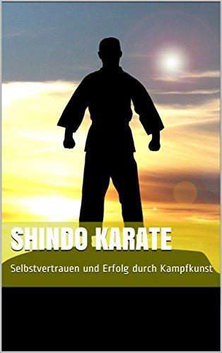 Shindo Karate: Selbstvertrauen und Erfolg durch Kampfkunst