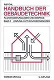 Image de Handbuch der Gebäudetechnik, 2 Bde., Bd.2, Heizung, Lüftung, Energiesparen