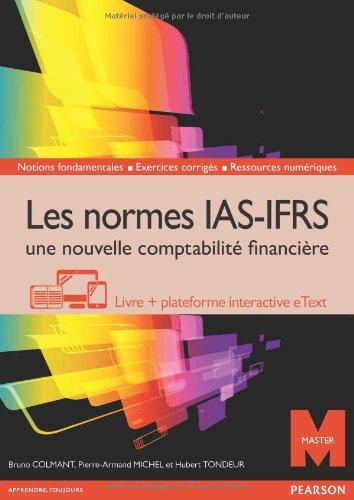 Les normes IAS-IFRS, une nouvelle comptabilit financire : Livre + plateforme interactive eText - Licence 12 mois