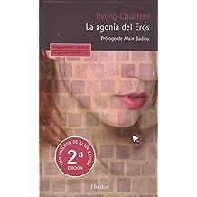 Agonía del Eros, La (nueva edición 2018) (Pensamiento Herder)