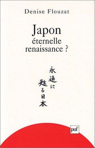 Japon éternelle renaissance ? par Denise Flouzat