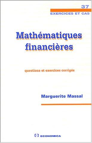 Mathématiques financières : Questions et exercices corrigés