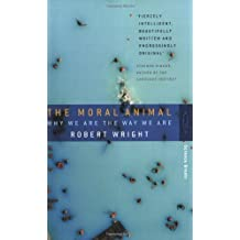 The Moral Animal: Why We Are the Way We Are by Robert Wright (1996-04-04)