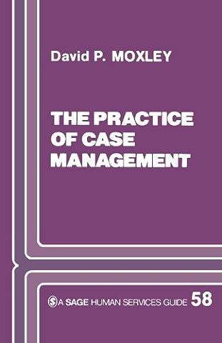 Practice of Case Management (SAGE Human Services Guides)