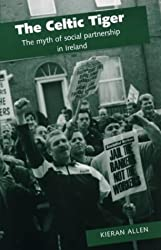 The Celtic Tiger: The Myth of Social Partnership in Ireland