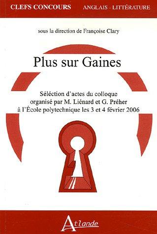 Plus sur Gaines : Sélection d'actes du colloque organisé par M. Liénard et G. Préher à l'Ecole polytechnique les 3 et 4 février 2006