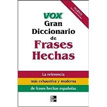 Vox Gran Diccionario De Frases Hechas: Vox Dictionary of Spanish Idioms