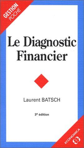 Le diagnostic financier. 3ème édition