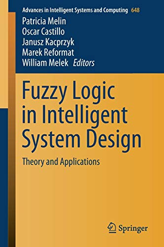 Fuzzy Logic in Intelligent System Design: Theory and Applications (Advances in Intelligent Systems and Computing, Band 648) Advance Vest