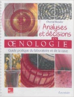 Analyses et dcisions en oenologie : Guide pratique du laboratoire et de la cave de Chantal Bonder ( 8 janvier 2014 )