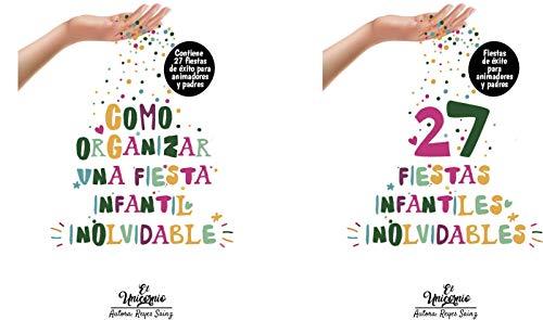27 FIESTAS INFANTILES INOLVIDABLES: EDUCACIÓN Y OCIO INFANTIL por REYES SAINZ