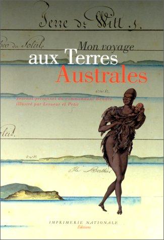 Mon Voyage aux terres australes par  Baudin