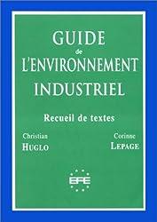 Guide de l'environnement industriel: Recueil de textes (ancienne édition)