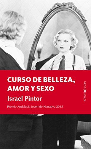 Curso de belleza, amor y sexo (Nova) por Israel Pintor