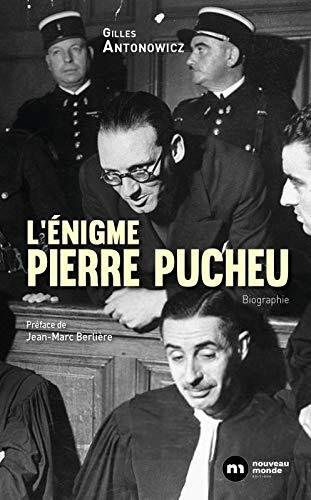 L'énigme Pierre Pucheu