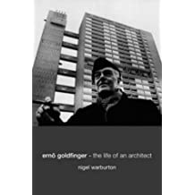 Ernö Goldfinger: The Life of an Architect