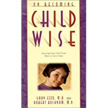 (On Becoming Childwise: Parenting Your Child from 3 to 7 Years) By Ezzo, Gary (Author) paperback on (11 , 2001)