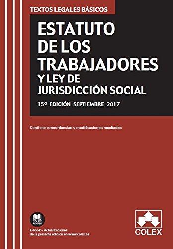 Estatuto de los trabajadores y Ley de la Jurisdicción Social (15 ed. 2017) (TEXTOS LEGALES BÁSICOS)