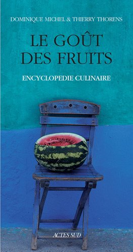 Le Got des fruits : Encyclopdie culinaire