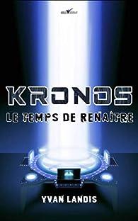 Kronos - Le temps de renaître par Yvan Landis