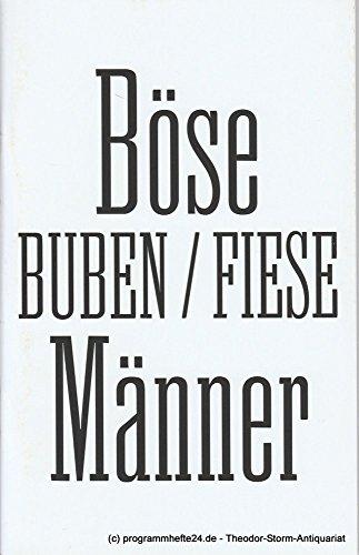 Programmheft Böse Buben / Fiese Männer. Premiere 28. Juni 2012 Schauspielhaus Spielzeit 2011 / 12 (Premier Akzent)