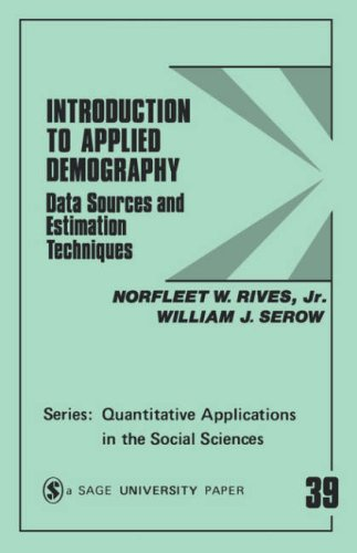 Introduction to Applied Demography: Data Sources and Estimation Techniques (Quantitative Applications in the Social Sciences)