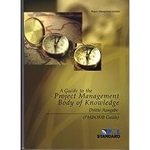 Projektmanagement. A Guide to the Project Management Body of Knowledge. Deutsche Übersetzung der Originalausgabe des PMI Standards Comittee USA.