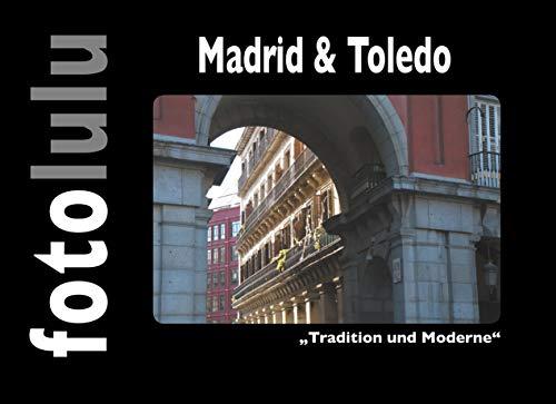 Madrid & Toledo: Tradition und Moderne (German Edition)