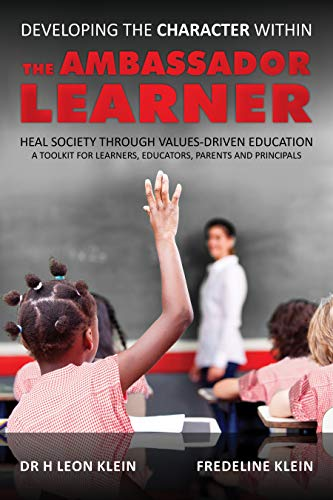 Developing the Character Within the Ambassador Learner (English Edition) por Dr H Leon  Klein