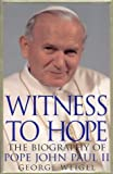Cover of: Witness to Hope: The biography of Pope John Paul II | George Weigel