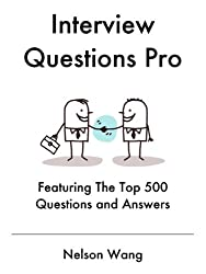 Interview Questions Pro: Featuring the Top 500 Questions and Answers (English Edition)
