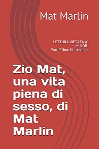 Zio Mat, una vita piena di sesso, di Mat Marlin (porn crime, Band 16)