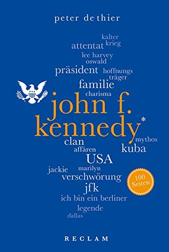 John F. Kennedy. 100 Seiten (Reclam 100 Seiten, Band 20425)