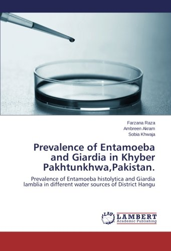 Prevalence of Entamoeba and Giardia in Khyber Pakhtunkhwa,Pakistan.: Prevalence of Entamoeba histolytica and Giardia lamblia in different water sources of District Hangu