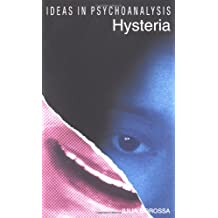 Hysteria (Ideas in Psychoanalysis)