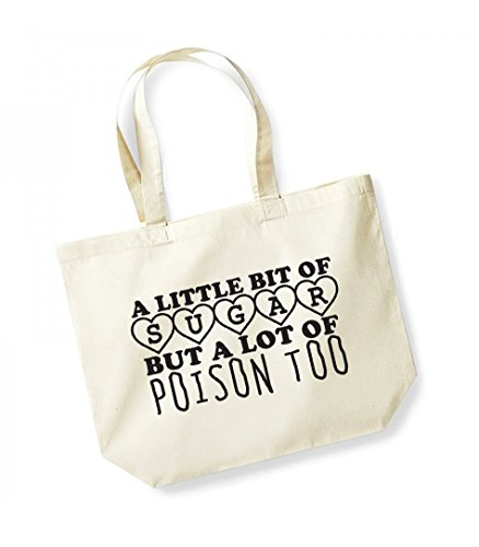A Little Bit of Sugar and A Lot of Poison Too- Large Canvas Fun Slogan Tote Bag Natural/Black