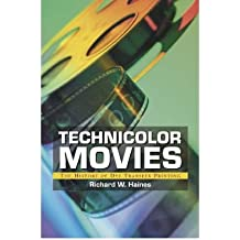 [(Technicolor Movies: The History of Dye Transfer Printing)] [Author: Richard W. Haines] published on (November, 2003)