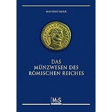 Das Münzwesen des Römischen Reiches: (Verlagstitel)