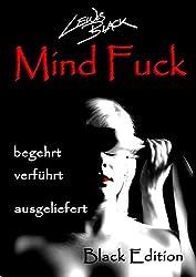 Mind Fuck: begehrt, verführt, ausgeliefert