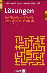 Lösungen. Zur Theorie und Praxis menschlichen Wandels