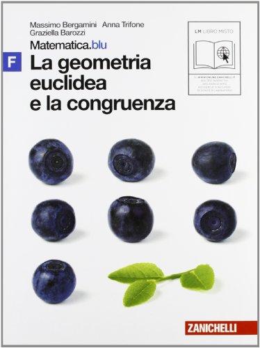 Matematica.blu 2.0. Vol. F.Blu: La geometria euclidea e la congruenza. Per le Scuole superiori. Con espansione online