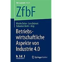 Betriebswirtschaftliche Aspekte von Industrie 4.0 (ZfbF-Sonderheft)