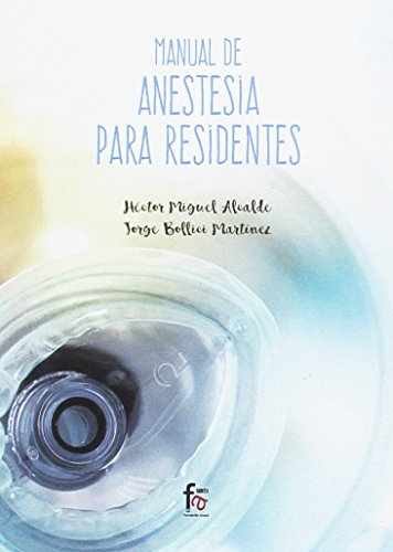 Descargar Libro Manual de anestesia para residentes (CIENCIAS SANITARIAS) de HECTOR MIGUEL ALCALDE