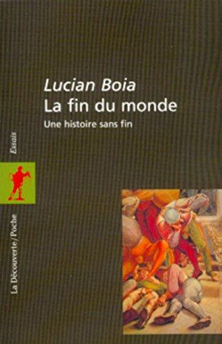 La fin du monde (La Découverte/Poche t. 74) par Lucian BOIA