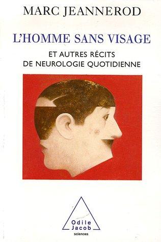 L'homme sans visage et autres récits de neurologie quotidienne