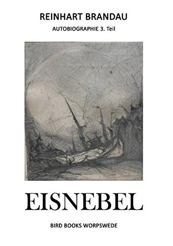 Eisnebel: Autobiographie 3. Teil (Bird Books Worpswede)