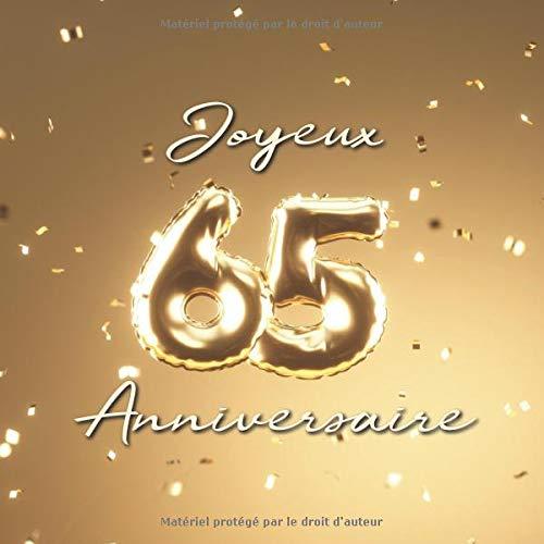 Joyeux 65ème Anniversaire: Livre d'or de 110 pages - Ballons de couverture Or par Visufactum Livres