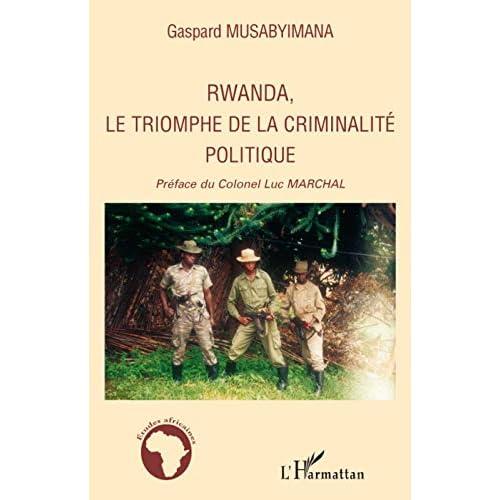 Rwanda, le triomphe de la criminalité politique
