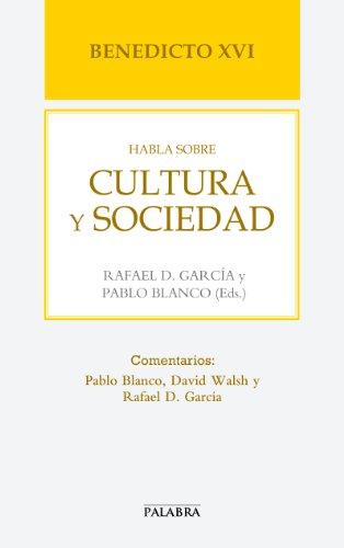 Benedicto XVI habla sobre cultura y sociedad (Libros Palabra nº 61) por Benedicto XVI